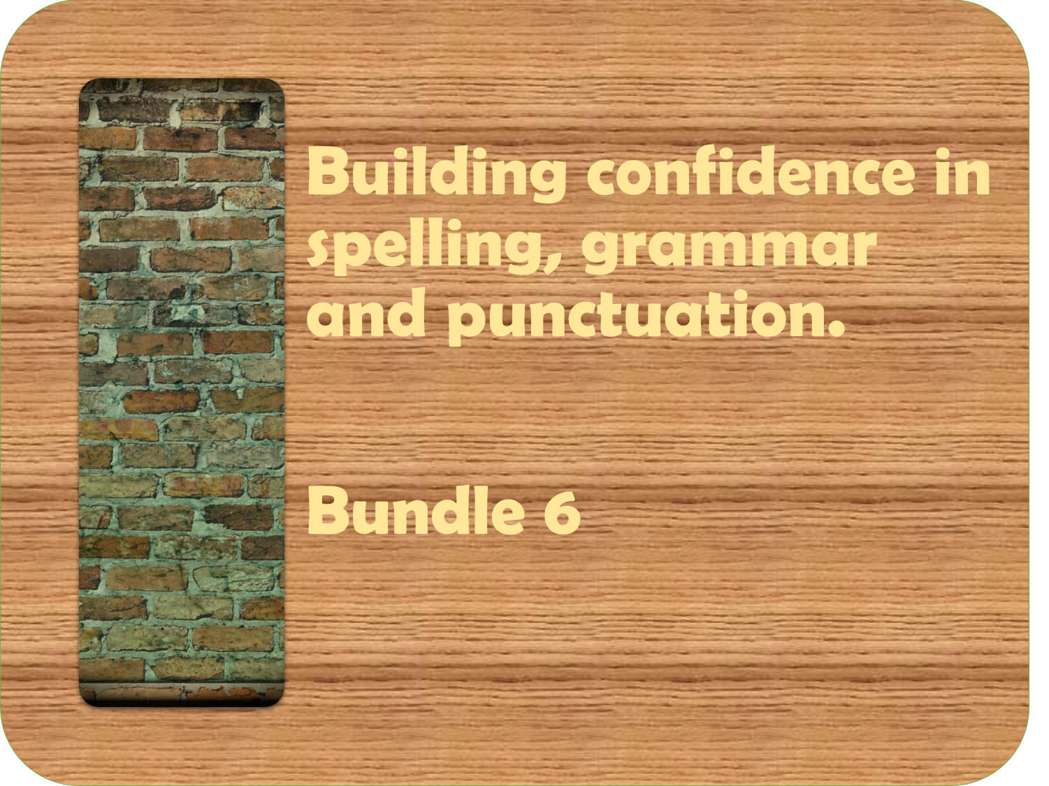 Building confidence in spelling, punctuation and grammar bundle 6