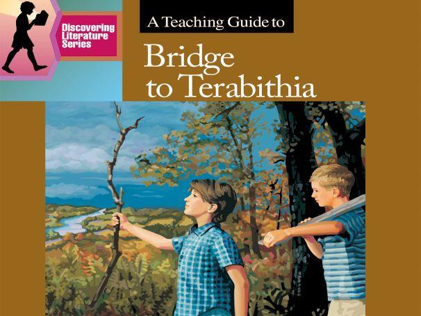 Bridge To Terabithia: Discovering Literature Teaching Guide