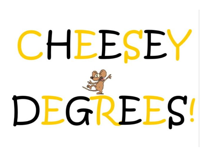 Cheesey Degrees