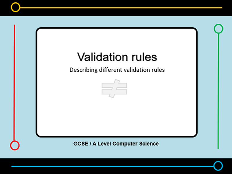 Presentation:   validation rules (x16 slides)