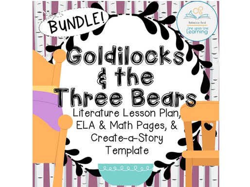 Goldilocks BUNDLE Lesson Plan & ELA, Math, Create-a-Story