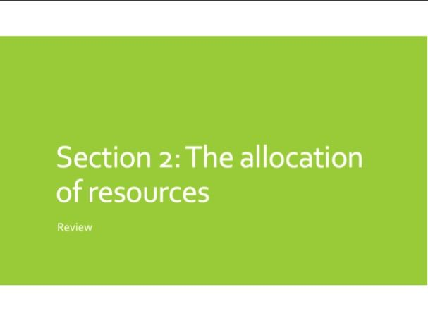 IGCSE Economics Review - Section 2 - the allocation of resources