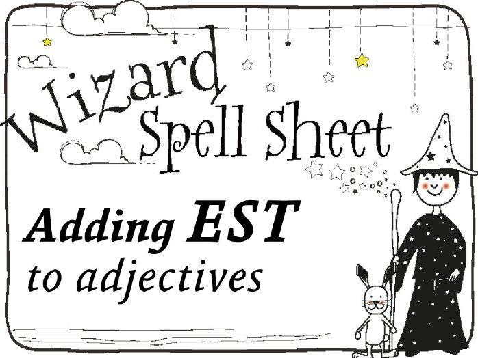 Wizard Spell Sheet: Adding EST to the end of adjectives