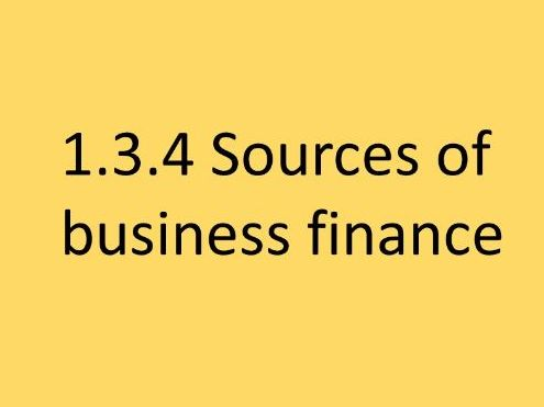 Edexcel GCSE Business UPDATED - 1.3.4 Sources of business finance