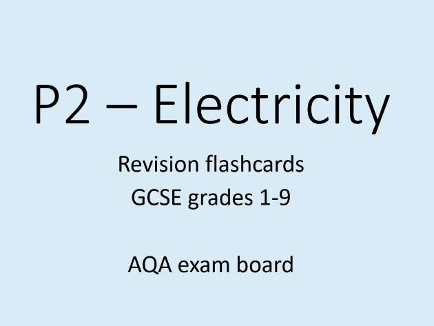 P2 - electricity - AQA GCSE revision flash cards  1-9