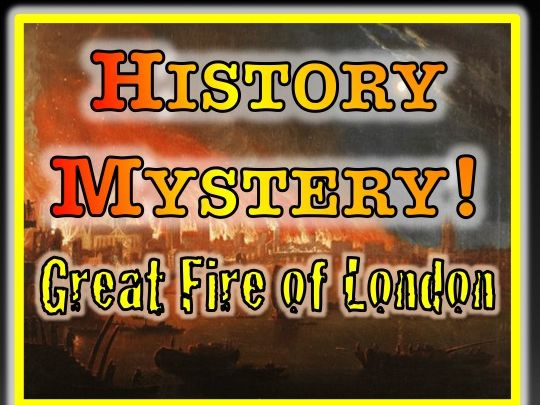 HISTORY MYSTERY: Why did the Great Fire of London Spread so far and so fast?