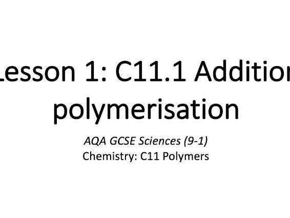 C11.1 Addition polymerisation