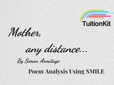 Mother Any Distance - by Simon Armitage (SMILE Analysis points)