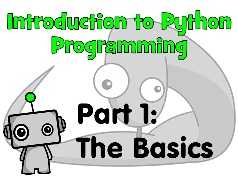 Introduction to Python Programming Part 1: The Basics