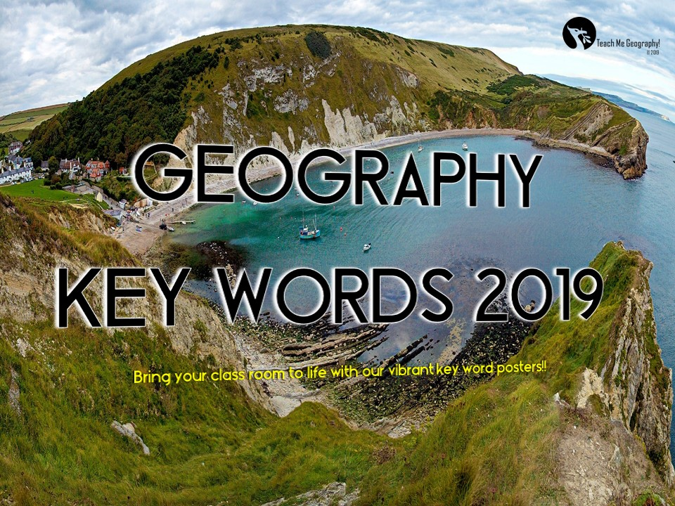 Geography Key Words 2019 - 100 POSTERS - Teach Me Geography