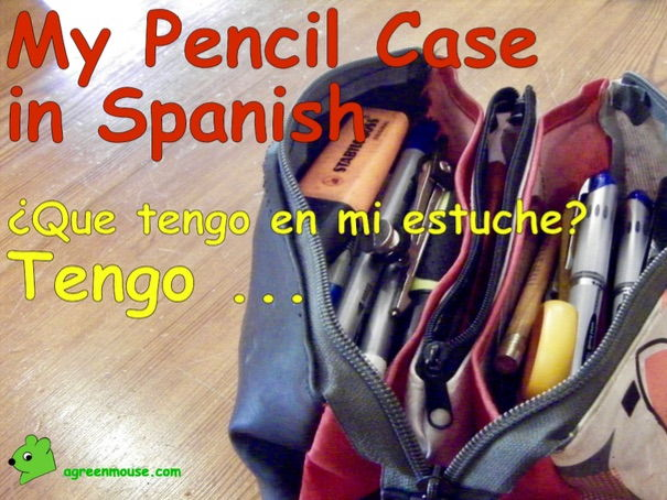 My Pencil Case in Spanish - Tengo + Vocabulary