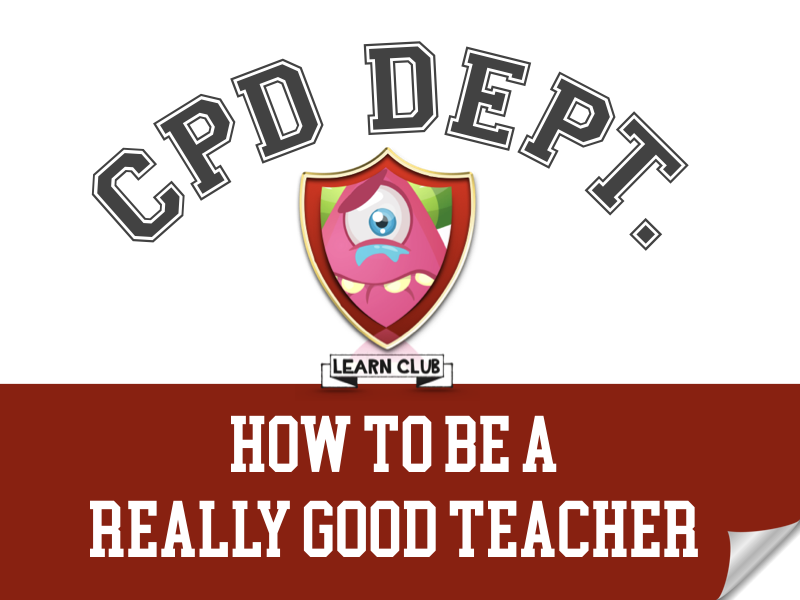 CPD - How to be a Really Good Teacher