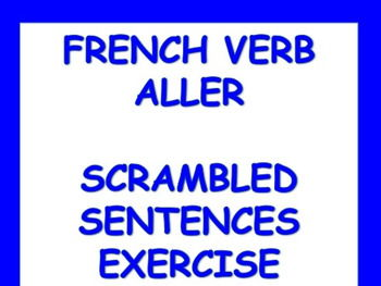 French Verb Aller Scrambled Sentences Exercise