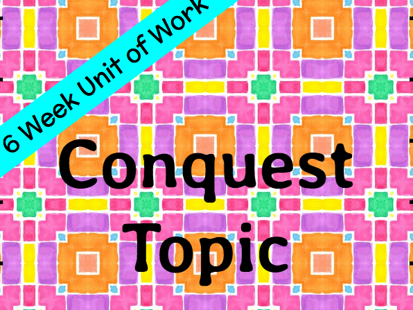 Conquest Topic Unit Plan