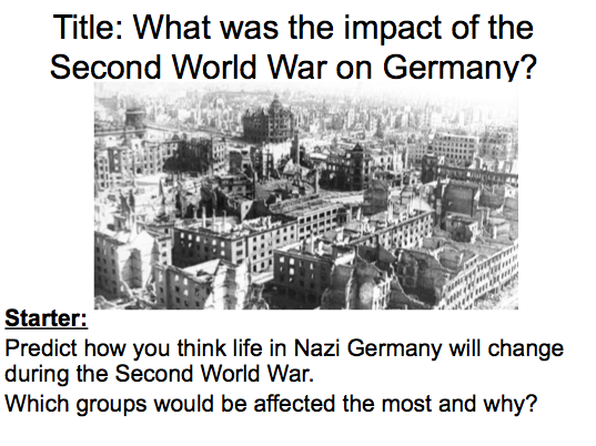 Life in Nazi Germany - Lesson 8 the impact of World War II