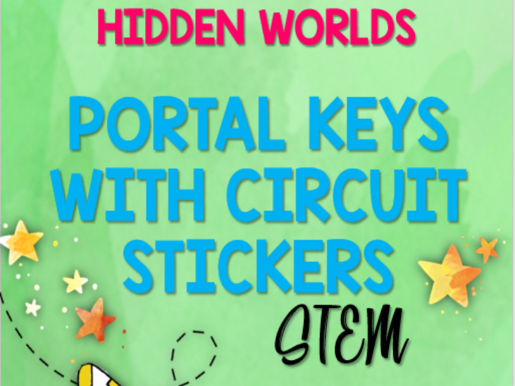 Hidden Worlds: Portal Keys with Circuit Stickers STEM
