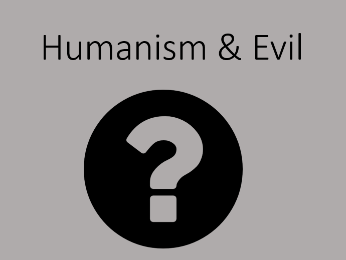 KS3 & 4: Humanism - Explanations and Solutions to Evil