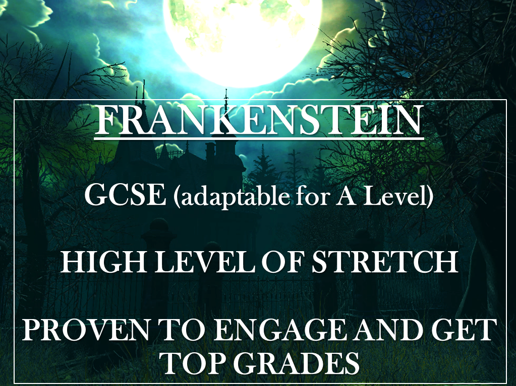 'Frankenstein' GCSE ENTIRE SOW (12+ weeks) Ready to Teach Lesson by Lesson Ppts. TOP GRADES.