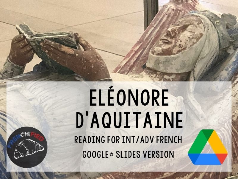 Eleanor of Aquitaine - reading for French learners Google™ Slides version