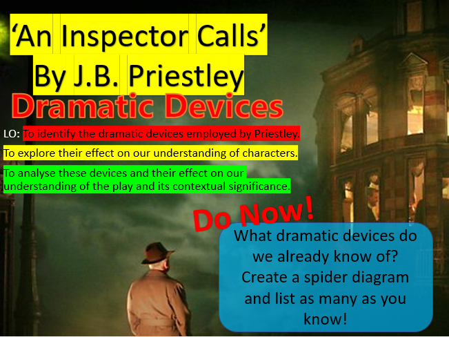 'An Inspector Calls' - Dramatic Devices