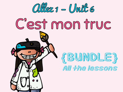 Allez 1 - Unit 6 - KS3 - C'est mon truc - WHOLE UNIT - Worth £10!!