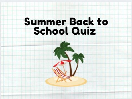 Summer Back to School Quiz