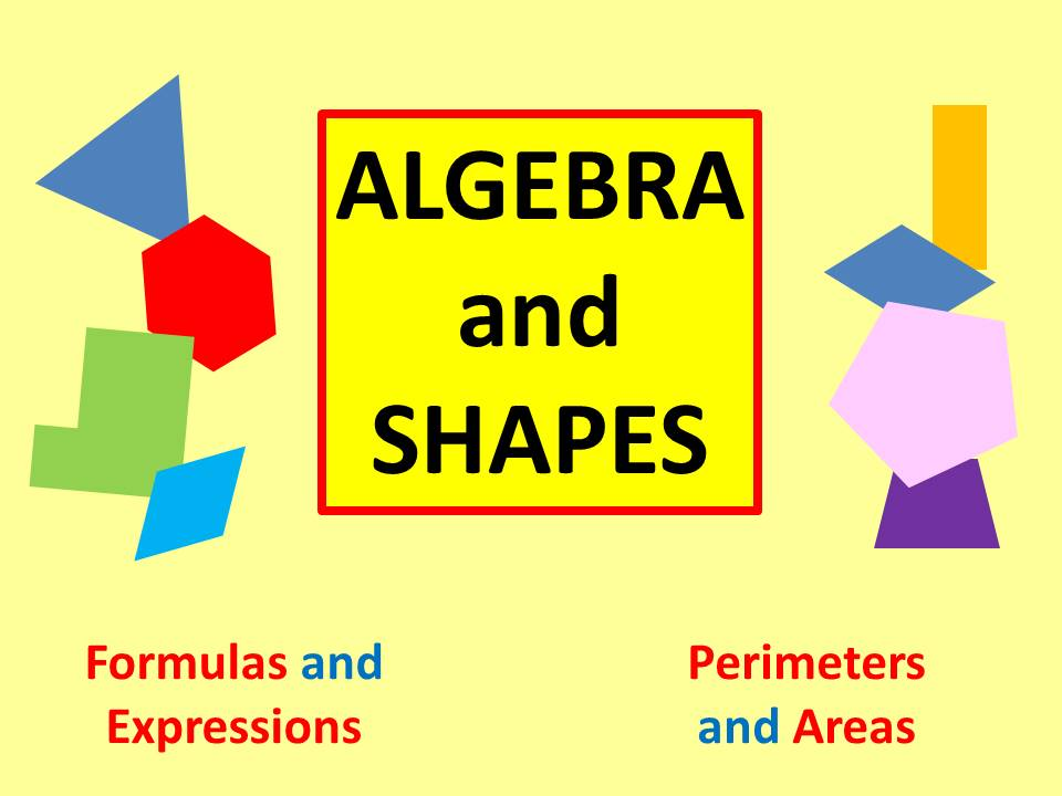 Algebra and Shapes. Perimeter and Area Formulas