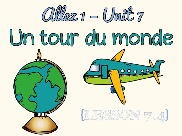 Allez 1-Unit 7.4 - Un tour du monde - past tense with avoir and être - holiday - KS3 French