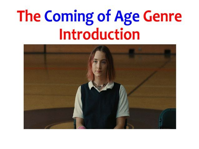 The Coming of Age Genre (Movies and Literature)