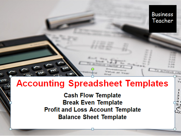 Accounting Templates (Break Even Spreadsheet, Cash Flow Spreadsheet, Profit and Loss and Balance She
