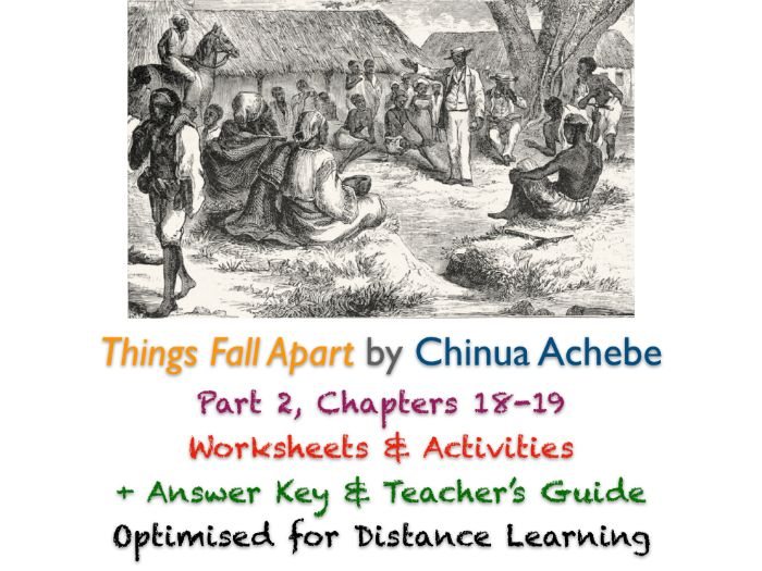 Things Fall Apart (Chinua Achebe) Ch. 18-19 - White Man's Burden - Activities + ANSWERS