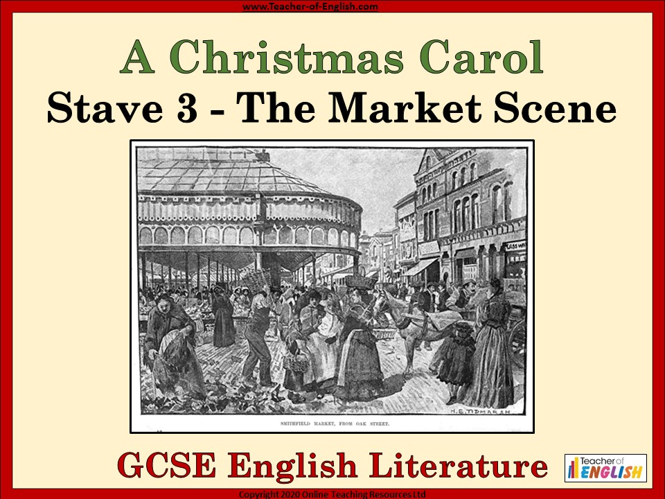 A Christmas Carol (GCSE) Stave 3 The Market Scene