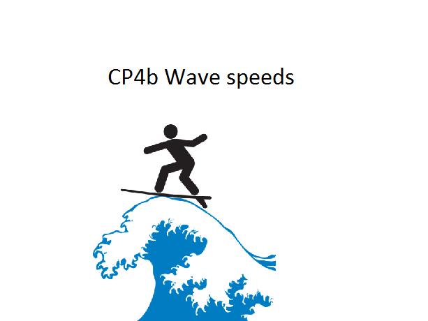 CP4b Wave speeds