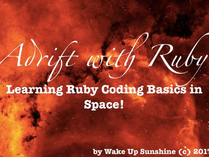 Adrift with Ruby: Learning Ruby Coding Basics in Space