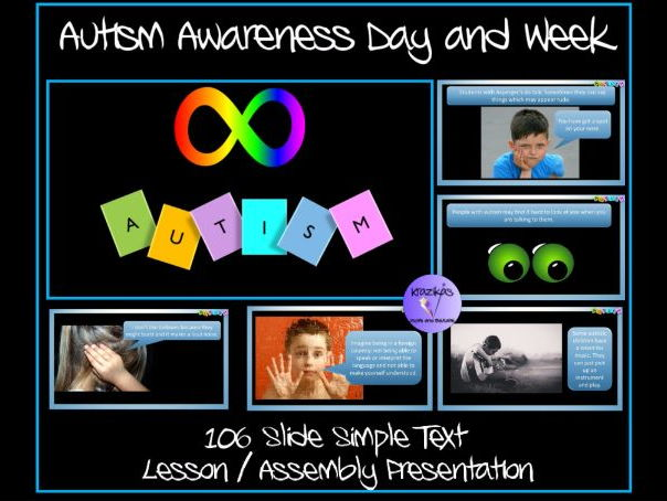 Autism Awareness Simple Text Lesson / Assembly Presentation - 106 Slides