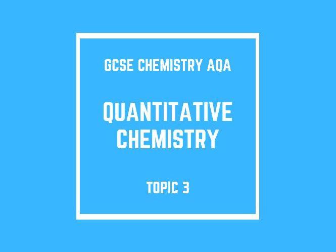 GCSE Chemistry AQA Topic 3: Quantitative Chemistry