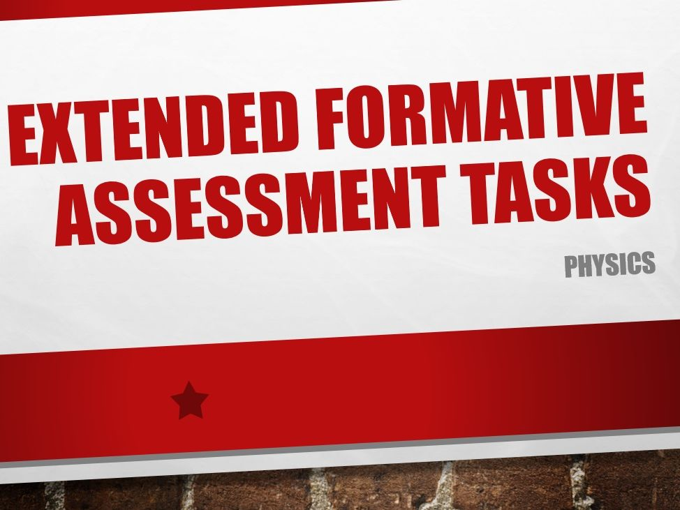 GCSE Physics Extended Formative Assessment Tasks - Part 1