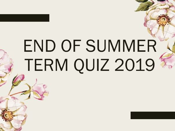 End of Summer Term Quiz 2019