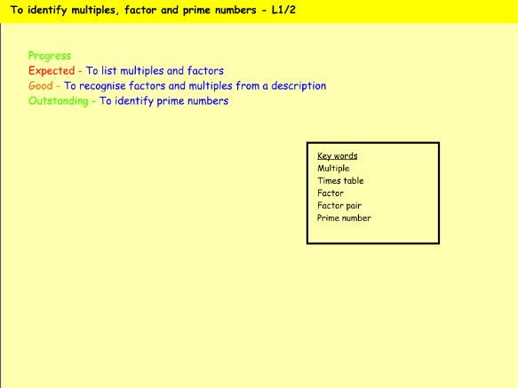 To identify multiples, factors and primes