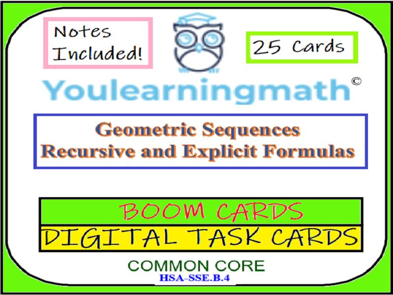 Geometric Sequences: Recursive and Explicit Formulas - DIGITAL BOOM Cards + Printable Task Cards