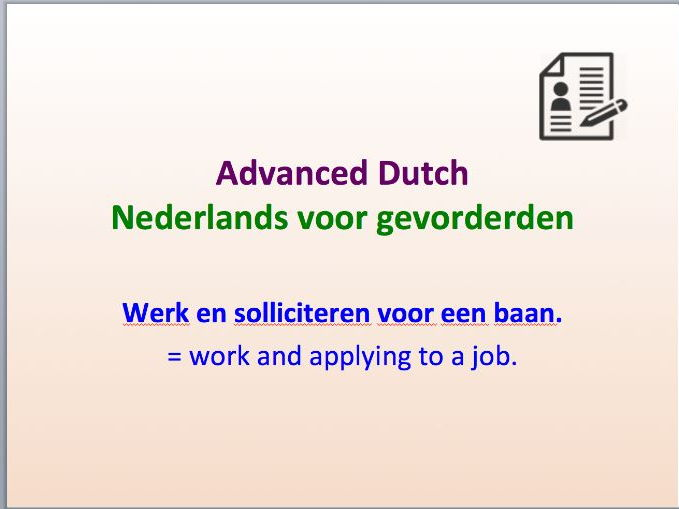 Intermediate Dutch - Work and applying for a job - Suitable for B2 learners.