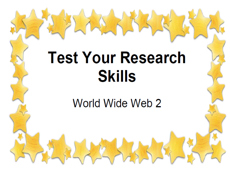 Test Your Research Skills World Wide Web 2