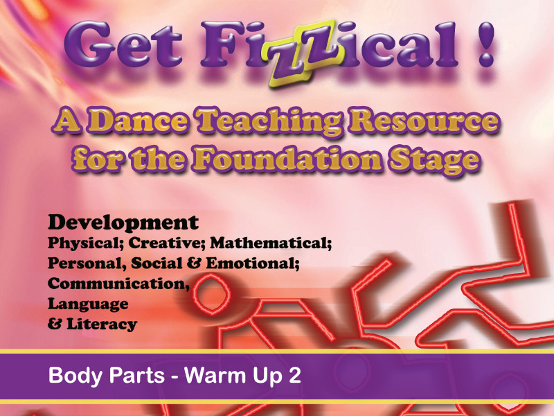 EYFS - Get Fizzical - Body Parts - Warm Up 2