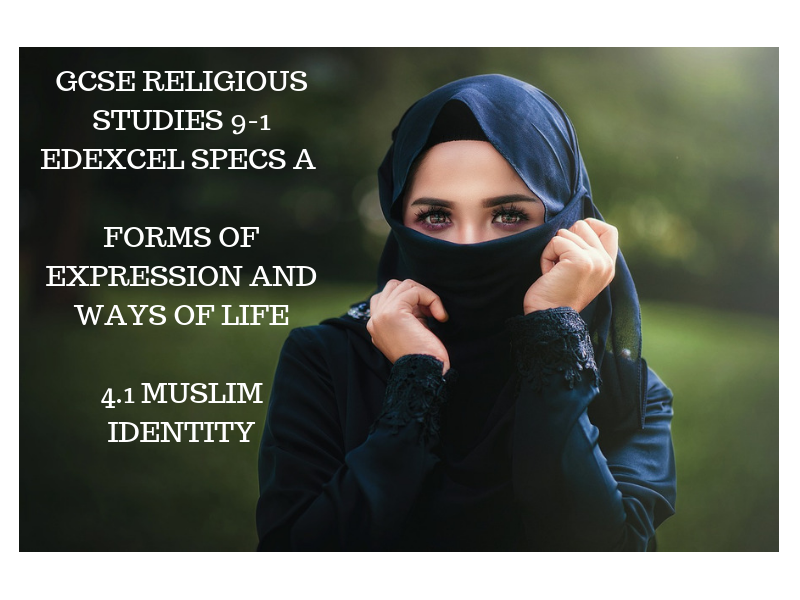 GCSE RS A New specs ISLAM EDEXCEL Unit Four  Forms of Expression and Ways of Life   Muslim identity