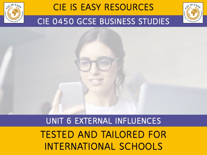 CIE iGCSE Business 0450 Unit 6 External Influences on Business [Chinese Keywords] [Updated 2020]