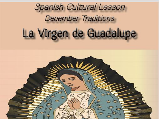 Spanish Cultural Lesson|December Festivities: La Virgen de Guadalupe