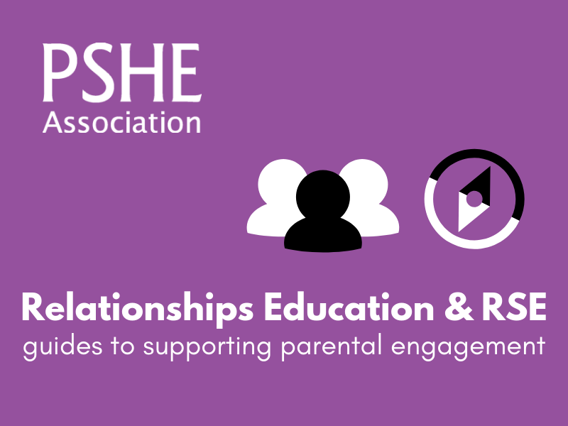 PSHE - Relationships Education and RSE: guides to supporting parental engagement