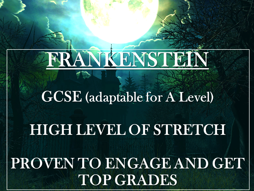 Frankenstein SOW GCSE Letters 1-4, Chapters 1 - 12 PLUS context, assessments, debates, themes, allusions, character studies and more...