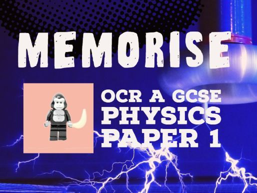 OCR Gateway GCSE Physics Paper 1 - Memorise Explanations Revision Powerpoint