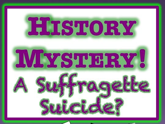 HISTORY MYSTERY - Did Suffragette Emily Wilding Davison intend to die at the Derby?